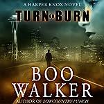 Turn or Burn | Boo Walker