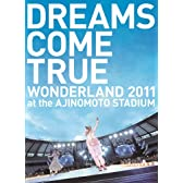 DREAMS COME TRUE WONDERLAND 2011 at the AJINOMOTO STADIUM
