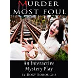 Murder Most Foul: An Interactive Mystery Playby Roxy Boroughs