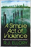 A Simple Act of Violence R.J. Ellory