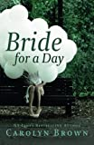 Bride for a Day: A Vintage Carolyn Brown Romance Novel