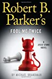 Robert B. Parker's Fool Me Twice (A Jesse Stone Novel)