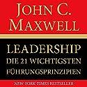 Leadership. Die 21 wichtigsten Führungsprinzipien Hörbuch von John C. Maxwell Gesprochen von: Markus Meuter