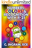 Numbers, Colors and Word Recognition With R-21: Ages 3.5 to 6 Years, Preschoolers and Kindergartners (Learning With R-21) (English Edition)
