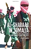 img - for Al Shabaab in Somalia: The History and Ideology of a Militant Islamist Group, 2005-2012 book / textbook / text book
