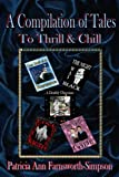A Compilation of Tales To Thrill & Chill