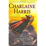 All Together Dead (Southern Vampire Mysteries, Book 7) ~ Charlaine Harris