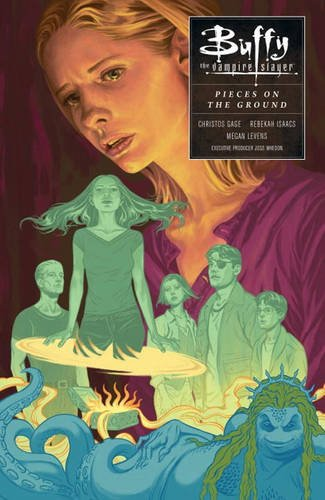 Buffy Season 10 Volume 5: In Pieces on the Ground (Buffy the Vampire Slayer)