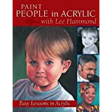 Paint People in Acrylic with Lee Hammond: Easy Lessons in Acrylicby Lee Hammond