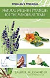 img - for Natural Wellness Strategies for the Menopause Years: Natural Wellness Strategies for Women (Women's Wisdom) book / textbook / text book