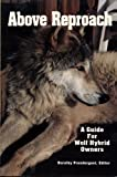 Above Reproach: A Guide for Wolf Hybrid Owners