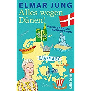 Alles wegen Dänen!: Überleben mit Smørrebrød