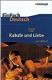 EinFach Deutsch ...verstehen. Interpretationshilfen: EinFach Deutsch ...verstehen: Friedrich Schiller: Kabale und Liebe