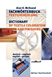 Fachwörterbuch der Textilveredelung. Deutsch - Englisch/English - German. Edition Textiltechnik (3871508411) by Alan H. McKeand
