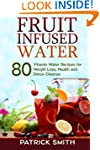 Fruit Infused Water: 80 Vitamin Water...