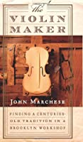 The Violin Maker: Finding a Centuries-Old Tradition in a Brooklyn Workshop