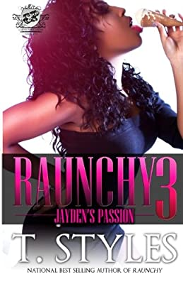Raunchy 3 Jaydens Passion The Cartel Publications Presents by The Cartel Publications