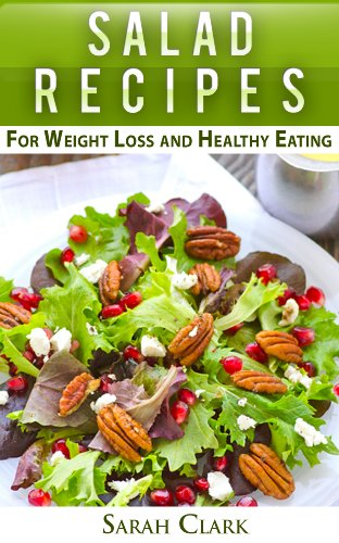 Everyday Delicious Salad Recipes For Weight Loss And Healthy Eating by Sarah Clark