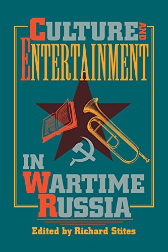 Culture and Entertainment in Wartime Russia