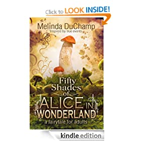 Fifty Shades Of Alice In Wonderland (The 50 Shades Of Alice Trilogy)