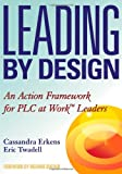 Leading by Design: An Action Framework for PLC at Work Leaders