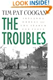 The Troubles: Ireland's Ordeal and the Search for Peace