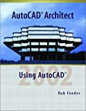 img - for AutoCAD Architect (Print Supplement) by Fender Rob (2002-03-07) Paperback book / textbook / text book