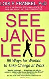 img - for See Jane Lead: 99 Ways for Women to Take Charge at Work (A NICE GIRLS Book) book / textbook / text book