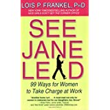 See Jane Lead: 99 Ways for Women to Take Charge at Workby Lois P. Frankel