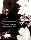 echange, troc  - Victor Hugo : Photographies de l'exil