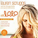 Still Lolo: A Spinning Propeller, a Horrific Accident, and a Family's Journey of Hope Audiobook by Lauren Scruggs,  The Scruggs Family, Marcus Brotherton Narrated by Eleni Pappageorge