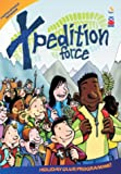 Xpedition Force: Holiday Club Programme! (Holiday Club Material) Doug Swanney