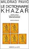Le dictionnaire khazar (French Edition) (2913867367) by Pavic, Milorad