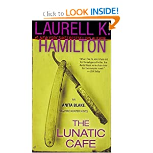 The Lunatic Cafe (Anita Blake, Vampire Hunter, Book 4) by