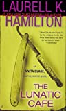 The Lunatic Cafe (Anita Blake, Vampire Hunter, Book 4) (051513452X) by Laurell K. Hamilton