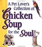 img - for Pet Lovers Collection of Chicken Soup for the S (Chicken Soup for the Soul (Mini)) book / textbook / text book