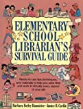 img - for Elementary School Librarian's Survival Guide: Ready-To-Use Tips, Techniques, and Materials to Help You Save Time and Work in Virtually Every Aspect book / textbook / text book