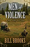Men Of Violence (Five Star Western