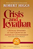 Crisis and Leviathan: Critical Episodes in the Growth of American Government, 25th Anniversary Edition (Independent Studies in Political Economy)