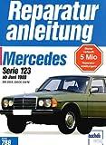 Reparaturanleitung, Band 788: Mercedes Serie 123 ab Juni 1980 200, 230 E, 230 CE, 230 TE