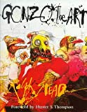 Gonzo: The Art (0753807262) by Ralph Steadman