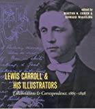 Lewis Carroll & His Illustrators: Collaborations & Correspondence, 1865-1898