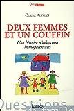 echange, troc Claire Altman - Deux femmes et un couffin : Une histoire d'adoptions homoparentales