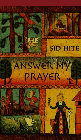 Answer my Prayer, Sid Hite