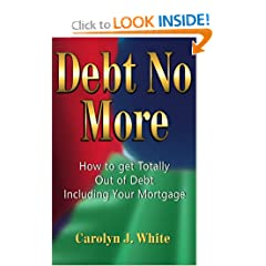 Debt No More: How to Get Totally Out of Debt Including Your Mortgage