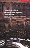 img - for Protecting Critical Infrastructures Against Cyber-Attack (Adelphi series) book / textbook / text book