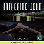 By Any Name | Katherine John
