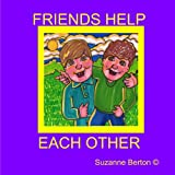 Friends Help Each Otherby Suzanne Berton