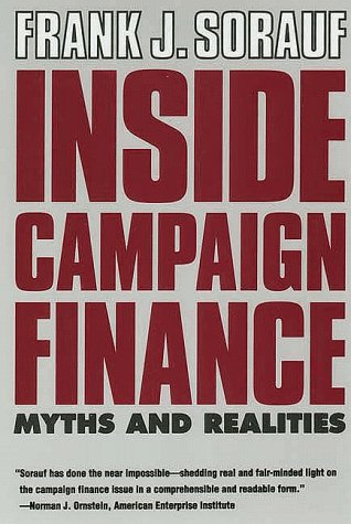 Inside Campaign Finance: Myths and Realities