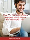 516EAKfLEXL. SL160  How To Fix Your Credit: How I Went Through Hell and Back Repairing My Credit (And Finally Went From a Depressing 480 to an Outstanding 750)